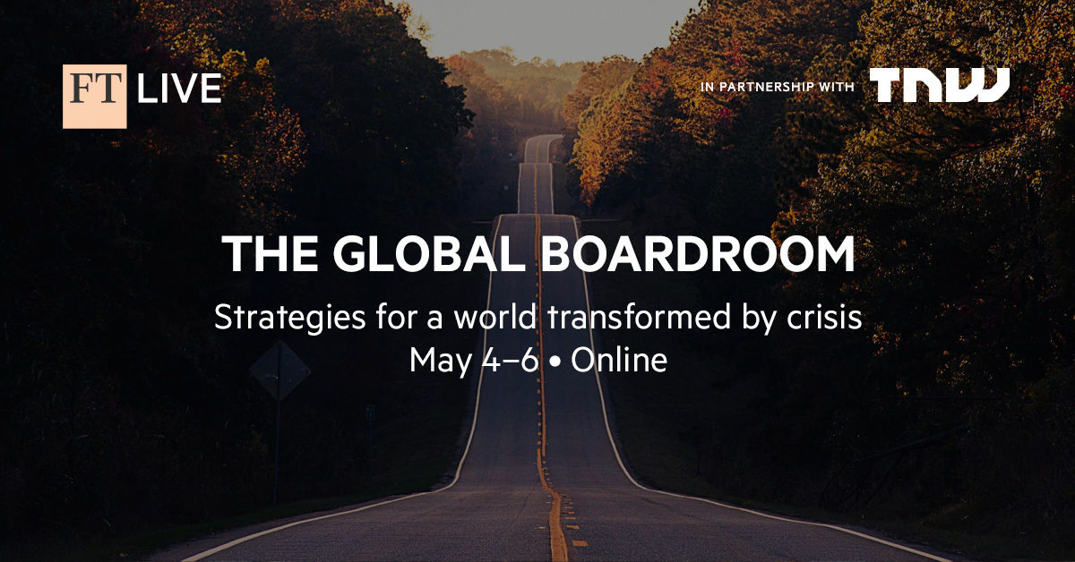 The Global Boardroom — 4-6 May, 2021, online - Financial Times x TNW